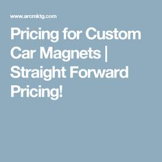 Pricing for Custom Car Magnets | Straight Forward Pricing!