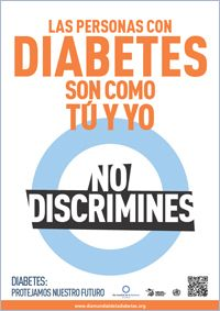 Cartel 4. Campaña del Día Mundial de la Diabetes 2013: Las personas con diabetes son como tú y yo, no discrimines