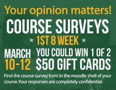 Visit moodle.wosc.edu and complete the course survey for your 1st 8 week courses! You would win one of 2 $50 gift cards!