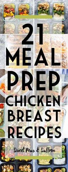 21 tasty chicken breast meal prep recipes...these will have you covered for healthy make ahead lunches and dinners, with options for the fridge and freezer.