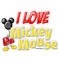 I love Mickey Mouse