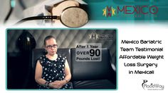 #obesity Mexico Bariatric Team Testimonial – Affordable Weight Loss Surgery in Mexicali