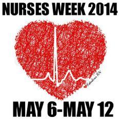 NURSES WEEK 2014 MAY 6-MAY 12TH.