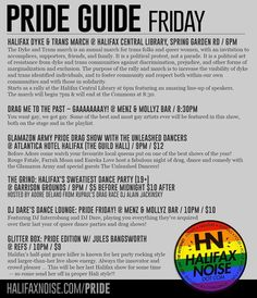 HN Friday PRIDE GUIDE http://halifaxnoise.com for more  @halifaxpride  rad pride  ever other pride event in #halifax . TONIGHT  HALIFAX DYKE & TRANS MARCH @ HALIFAX CENTRAL LIBRARY SPRING GARDEN RD / 6PM The Dyke and Trans march is an annual march for trans folks and queer women with an invitation to accomplices supporters friends and family. It is a political protest not a parade. It is a political act of resistance from dyke and trans communities against discrimination prejudice and other…