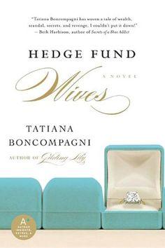 Hedge Fund Wives by Tatiana Boncampagni. FIC BON.