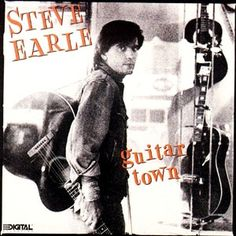 "Steve Earle ""Guitar Town"" 1985"