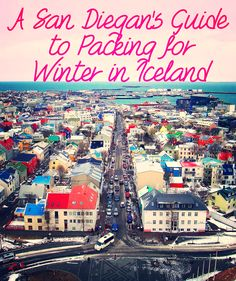 SanBriego | a San Diego Lifestyle Blog About Where to Go, What to Do, and How to Have Fun in SD!: A San Diegan's Guide to Packing for Winter In Iceland