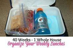 40 Weeks 1 Whole House: Week 3: Organize Your Weekly Lunches