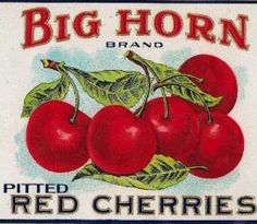 Vintage Big Horn Pitted Red Cherries crate label