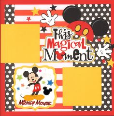 This is a 2 page 12 x 12 inch layout using EK Success Disney line paper and and Mickey Embellshment. SVG die cut by Miss Kate's Cuttables.