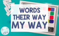 Words Their Way: MY Way | School and the City