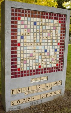 Scrabble tombstone... I don't want a tombstone for myself, but this is so wonderful, what a unique way to remember a loved one