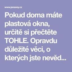 Pokud doma máte plastová okna, určitě si přečtěte TOHLE. Opravdu důležité věci, o kterých jste nevěděli! | JenŽeny.cz
