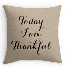 Today I am Thankful - Fall Burlap Look Pillow Cover, Decorative Throw, Fall Decor, Rustic, Quote from mallorylynndecor on Etsy. Fall Pillows, Burlap Pillows, Sewing Pillows, Pumpkin Pillows, Throw Pillow Cases, Pillow Covers, Pillow Shams, Fall Room Decor, Burlap Background