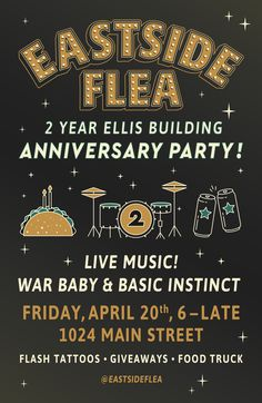 Year Anniversary Poster for the Eastside Flea, celebrating their permanent home. Party vibe for this evening event with live music, food trucks, and prizes! 2 Year Anniversary, Anniversary Parties, Basic Instinct, Food Trucks, Graphic Design Illustration, Fleas, Live Music, Posters, Party