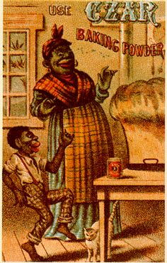 Mammy and baking soda.  The physical features of black people were often exaggerated and distorted.