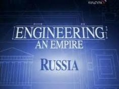 Engineering An Empire - Russia (History Channel Documentary)