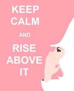 ... and Rise Above It. #Quote #Wicked #AreYouAGoodWitchOrABadWitch