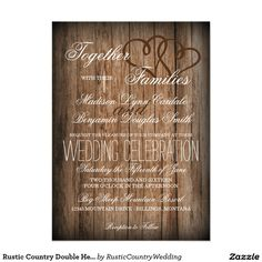 Rustic Country Double Hearts Wood Wedding Invites Unique Rustic Country Typography Wedding Invitations with two intertwined hearts in the upper corner on a printed barn wood background design. The same double heart and barn wood design is also on the backside. The font typeface is a cute combination of fonts for a typography style look. These are great for rustic country and western weddings. Matching Items: rustic wedding invitations, country wedding invitations, country western wedding…