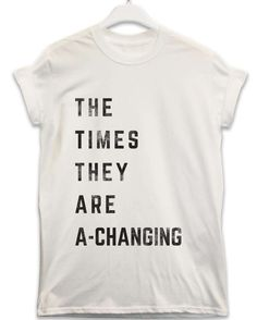 Times are a-Changing - Lyric Quote T Shirt - White / Medium