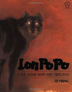 Lon Po Po - A Red-Riding Hood Story from China by Ed Young - 1990 Caldecott Medal winner - Children's book - Granny Wolf Best Children Books, Childrens Books, Kid Books, Story Books, Baby Books, Red Riding Hood Story, And So It Begins, Children's Picture Books, Cover Picture