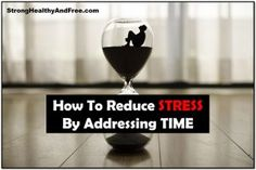 How to reduce stress by addressing TIME! #stress #time #balance #work