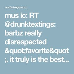 """mus ic: RT @drunktextings: barbz really disrespected """"favorite"""". it truly is the best song on the pinkprint and deserved better https://t.co/GB8cfep19o"""