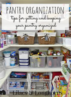 7 Mantras for Organizing Your Pantry | http://www.lilacsandlonghorns.com/organizing-your-pantry.html