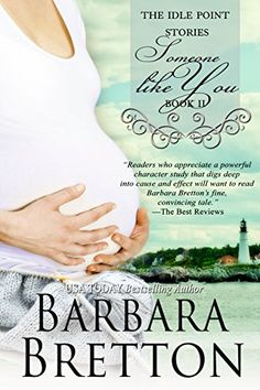 Someone Like You (The Idle Point, Maine Books - Book 2) (The Idle Point, Maine Stories) by Barbara Bretton http://www.amazon.com/dp/B00MDUQ842/ref=cm_sw_r_pi_dp_sYg.vb1WTY56W