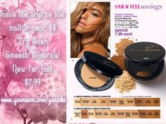 Dont waste time  money at the mall! Try Avon Smooth Minerals!!