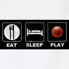 Eat. Sleep. Play. It's Basketball SEASON!!!!