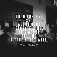Reposting @intrepy: Good content isn't about good storytelling, it's about telling a true story well.