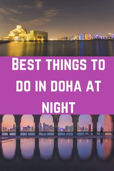 Things to do in Doha at night. Best things to do In doha at night! Best thing to do in Qatar at night! Qatar nighttime Doha nighttime #qatar #doha #visitqatar #dohaatnight Travel With Kids, Family Travel, Group Travel, Summer Travel, Travel Guides, Travel Tips, Asia Travel, Travel Around The World, Around The Worlds