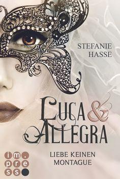 Stefanie Hasse - Liebe keinen Montague (Luca & Allegra 1)