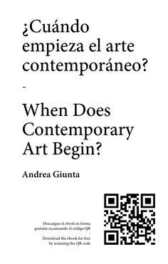 ¿Cuándo empieza el arte contemporáneo? / When Does Contemporary Art Begin?  Libro editado en relación a la sección Dixit, curada por Andrea Giunta, en arteBA 2014 / Book edited in relation to the Dixit section, curated by Andrea Giunta, in arteBA 2014