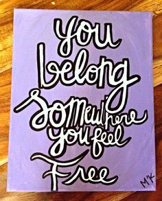 """Painting """"You Belong Somewhere You Feel Free"""" on Etsy, $15.00"""