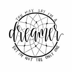 You may say I'm a dreamer but I'm not the only one✨