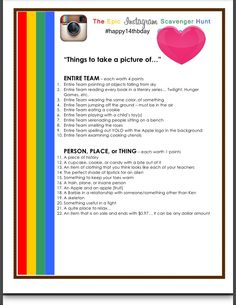 Epic InstaGram Hunt list ... Perfect idea for a teen birthday party! Everyone puts a particular hashtag on their photos to group them together.