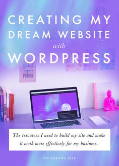 Creating my dream website with Wordpress | The Darling Tree
