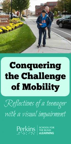 A teenager who is visually impaired reflects on conquering the challenge of mobility.