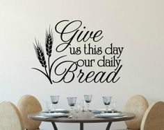 Give Us This Day Our Daily Bread Wall Decal Kitchen Wall Decal Christian Wall Decal Bible Verse Wall Decal Christian Wall Decal Vinyl Decal Vinyl Flooring Kitchen, Kitchen Wall Decals, Kitchen Cabinets Decor, Vinyl Wall Decals, Bathroom Wall, Wall Stickers, Kitchen Quotes, Kitchen Signs, Mud Kitchen