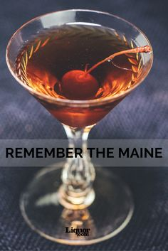 Remember The Maine: If you appreciate a good Manhattan—a rye Manhattan specifically—then the Remember the Maine will most likely find a home in your drinks repertoire. The cocktail comes from Charles H. Baker, Jr's. The Gentleman's Companion from 1939 and is notable for its additions of cherry liqueur and a touch of #absinthe .