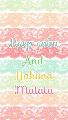 Hakuna Matata! <3