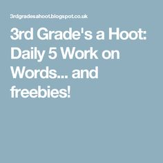 3rd Grade's a Hoot: Daily 5 Work on Words... and freebies!