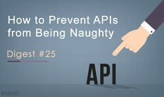 Make sure your API will behave well. The API Digest has nifty tutorials and informative posts on BDD, iot, microservices, and other topics you will enjoy.
