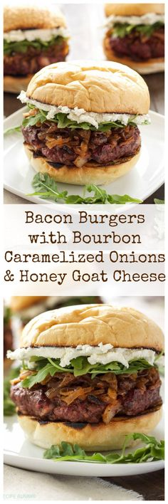 Bacon Burgers with Bourbon Caramelized Onions & Honey Goat Cheese | Bourbon, bacon, and goat cheese, what more do you need in a burger recipe?!