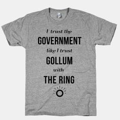 I Trust The Government Like... | HUMAN | T-Shirts, Tanks, Sweatshirts and Hoodies