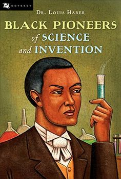 Black Pioneers of Science and Invention: Amazon.co.uk: Louis Haber: 9780152085667: Books