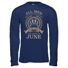 Selling out fast!! Only The Best Men... Grab yours now! http://greatfamilystore.com/products/only-the-best-men-are-born-in-june-t-shirt?utm_campaign=social_autopilot&utm_source=pin&utm_medium=pin