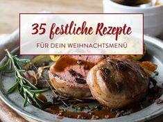Von klassisch bis vegan: 35 Rezepte für dein Weihnachtsmenü